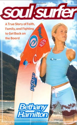 Soul Surfer A True Story of Faith, Family, and Fighting to Get Back on the Board  2005 9780743499224 Front Cover