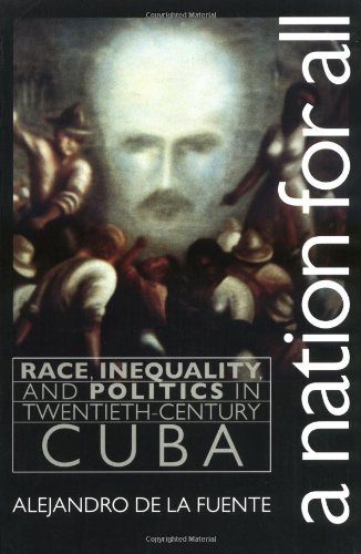 Nation for All Race, Inequality, and Politics in Twentieth-Century Cuba  2001 edition cover
