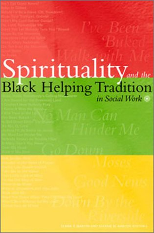 Spirituality and the Black Helping Tradition in Social Work   2002 edition cover