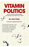 Vitamin Politics  N/A 9780879752224 Front Cover