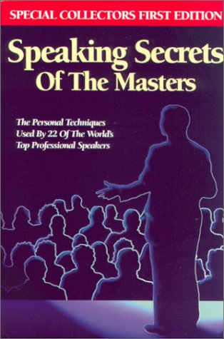 Speaking Secrets of the Masters The Personal Techniques Used by 22 of the World's Top Professional Speakers  1995 edition cover