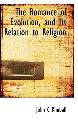 Romance of Evolution, and Its Relation to Religion N/A 9781115402224 Front Cover
