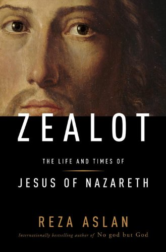 Zealot The Life and Times of Jesus of Nazareth  2013 edition cover