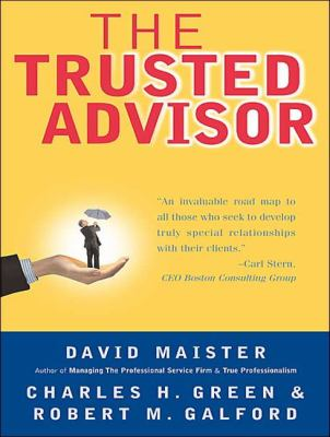 The Trusted Advisor: Library Edition  2009 9781400142224 Front Cover