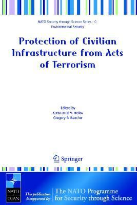 Protection of Civilian Infrastructure from Acts of Terrorism   2006 9781402049224 Front Cover