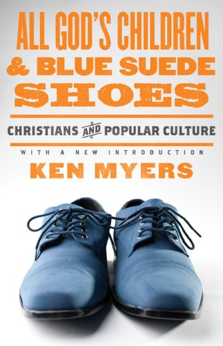 All God's Children and Blue Suede Shoes Christians and Popular Culture N/A edition cover