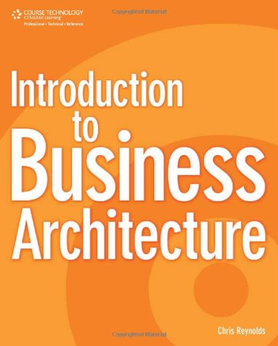 Introduction to Business Architecture   2010 9781435454224 Front Cover