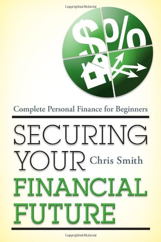 Securing Your Financial Future Complete Personal Finance for Beginners  2012 edition cover