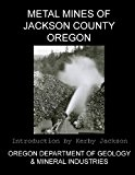 Metal Mines of Jackson County Oregon  N/A 9781492376224 Front Cover