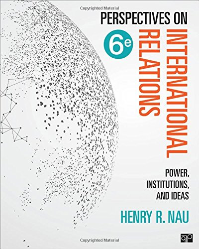 Perspectives on International Relations Power, Institutions, and Ideas 6th 2019 (Revised) 9781506396224 Front Cover