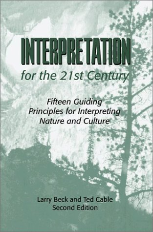 Interpretation for the 21st Century Fifteen Guiding Principles for Interpreting Nature and Culture 2nd 2002 edition cover