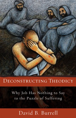 Deconstructing Theodicy Why Job Has Nothing to Say to the Puzzle of Suffering  2008 9781587432224 Front Cover