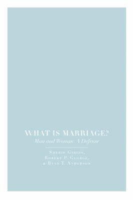 What Is Marriage? Man and Woman - A Defense  2012 edition cover