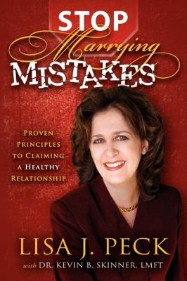 Stop Marrying Mistakes Proven Principles to Claiming a Healthy Relationship N/A 9781600375224 Front Cover