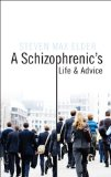 Schizophrenic's Life and Advice  N/A 9781604629224 Front Cover