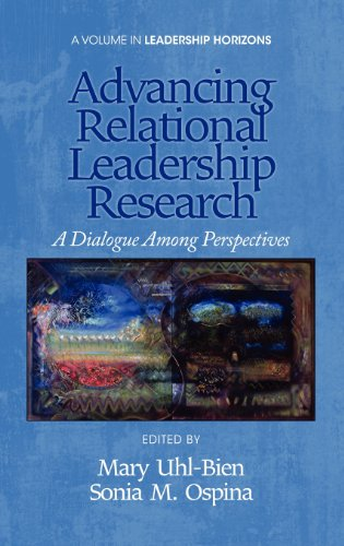 Advancing Relational Leadership Research: A Dialogue Among Perspectives  2012 edition cover