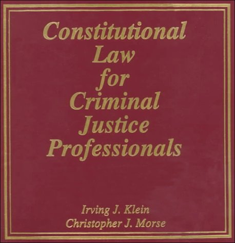 Constitutional Law for Criminal Justice Professionals 4th 2001 (Revised) edition cover