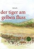 Tiger Am Gelben Fluss  N/A 9783837038224 Front Cover