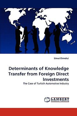 Determinants of Knowledge Transfer from Foreign Direct Investments N/A 9783838370224 Front Cover