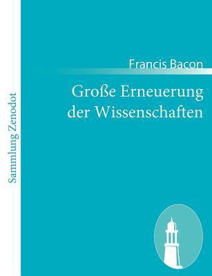 Gro�e Erneuerung der Wissenschaften   2011 9783843064224 Front Cover