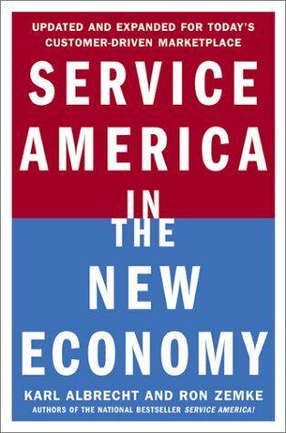 Service America in the New Economy Updated and Expanded for Today's Cusomer-Driven Marketplace 2nd 2002 9780071377225 Front Cover