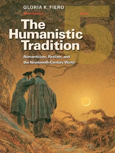 Humanistic Tradition Romanticism, Realism, and the Nineteenth-Century World 6th 2011 edition cover