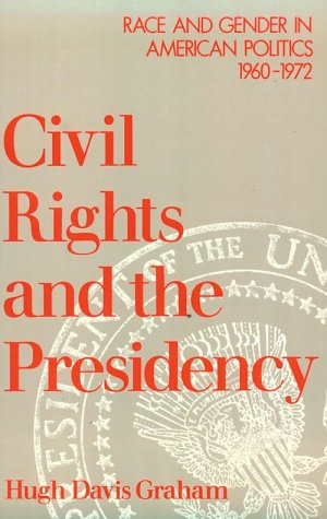 Civil Rights and the Presidency Race and Gender in American Politics, 1960-1972 2nd 1992 (Abridged) edition cover