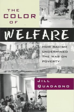 Color of Welfare How Racism Undermined the War on Poverty  1996 edition cover