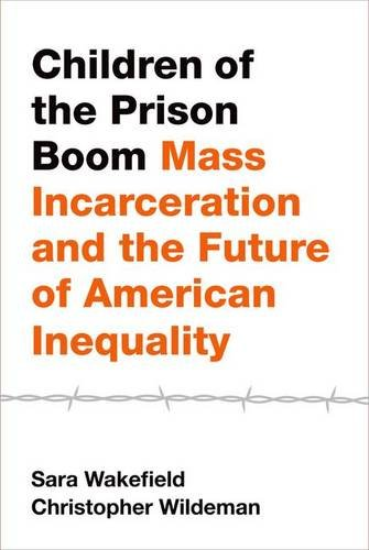 Children of the Prison Boom Mass Incarceration and the Future of American Inequality  2014 edition cover