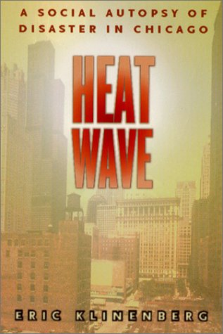 Heat Wave A Social Autopsy of Disaster in Chicago  2003 edition cover