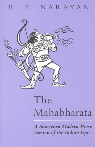 Mahabharata A Shortened Modern Prose Version of the Indian Epic  2000 edition cover