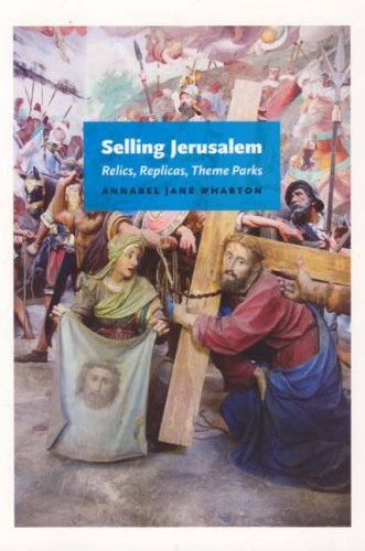 Selling Jerusalem Relics, Replicas, Theme Parks  2006 9780226894225 Front Cover