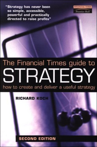 Strategy How to Create and Deliver a Useful Strategy 2nd 2000 (Revised) 9780273650225 Front Cover