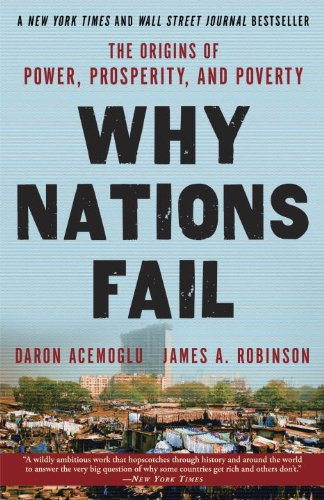 Why Nations Fail The Origins of Power, Prosperity, and Poverty  2012 9780307719225 Front Cover