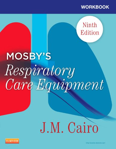 Workbook for Mosby's Respiratory Care Equipment  9th 2013 edition cover