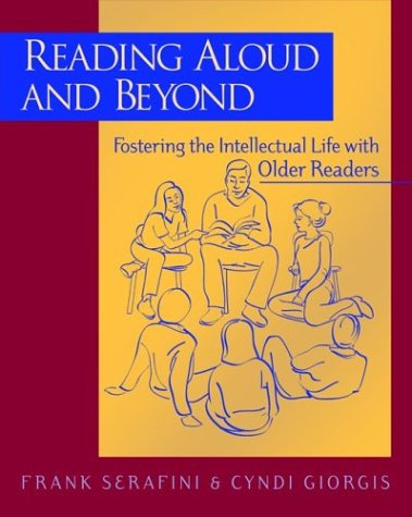 Reading Aloud and Beyond Fostering the Intellectual Life with Older Readers  2003 edition cover
