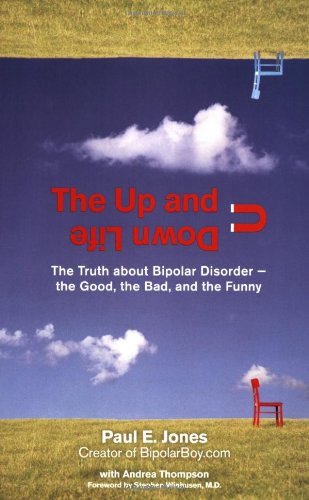 Up and down Life The Truth about Bipolar Disorder - The Good, the Bad, and the Funny  2008 edition cover