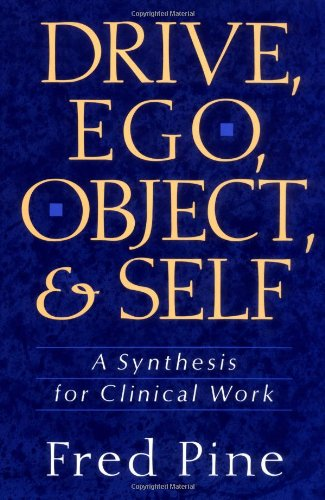 Drive, Ego, Object, and Self A Synthesis for Clinical Work N/A edition cover