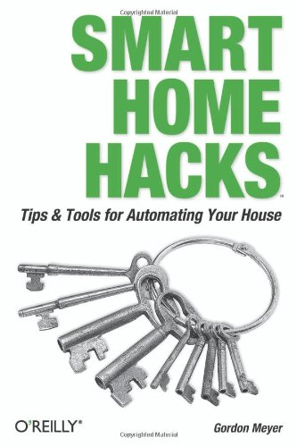Smart Home Hacks Tips and Tools for Automating Your House  2004 9780596007225 Front Cover