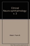Walsh and Hoyt's Clinical Neuro-Ophthalmology 4th 1988 9780683060225 Front Cover