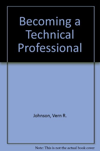Becoming a Technical Professional 2nd 2003 (Revised) 9780757505225 Front Cover