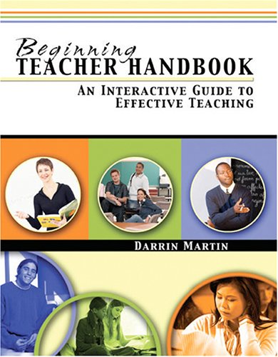 Beginning Teacher Handbook : An Interactive Guide to Effective Teaching Revised  9780757521225 Front Cover