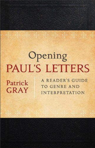 Opening Paul's Letters A Reader's Guide to Genre and Interpretation  2012 edition cover