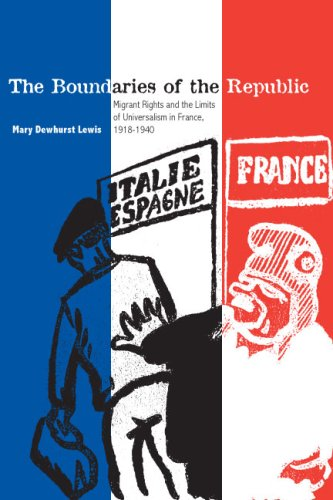 Boundaries of the Republic Migrant Rights and the Limits of Universalism in France, 1918-1940  2007 edition cover