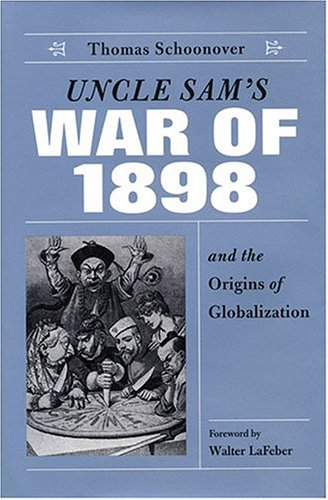 Uncle Sam's War of 1898 and the Origins of Globalization   2003 edition cover