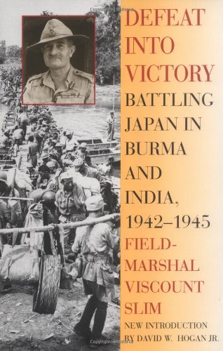 Defeat into Victory Battling Japan in Burma and India, 1942-1945 N/A edition cover