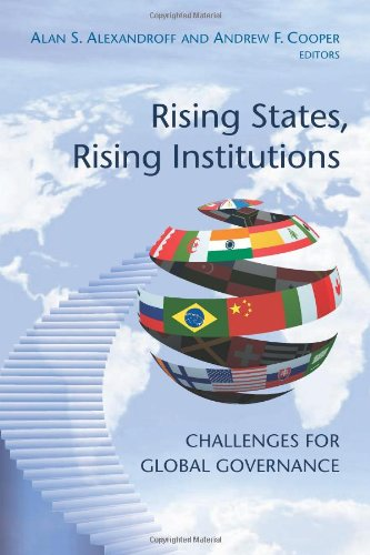 Rising States, Rising Institutions Challenges for Global Governance  2010 edition cover