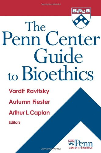 Penn Center Guide to Bioethics   2009 edition cover