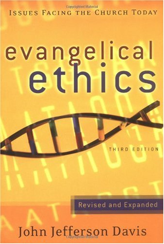 Evangelical Ethics Issues Facing the Church Today 3rd 2004 edition cover