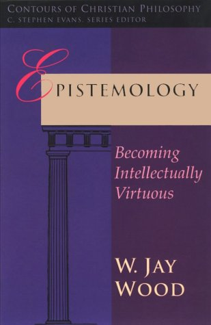 Epistemology Becoming Intellectually Virtuous N/A edition cover